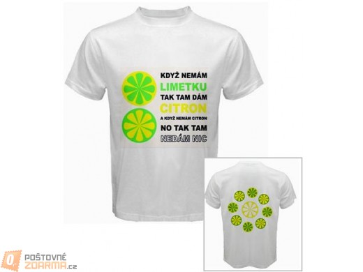 Tričko Když nemám limetku, tak tam dám citron