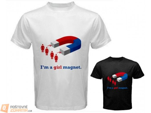 Tričko Girl magnet pro pány - 2 barvy